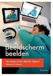 Beeldschermbeelden opvoeden in het digitale tijdperk, Edmond Schoorel, Paperback