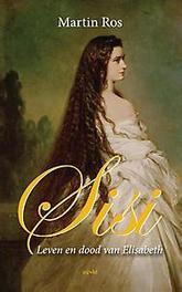 Sisi, leven en dood van Elizabeth leven en dood van Elisabeth, Ros, Martin, Paperback