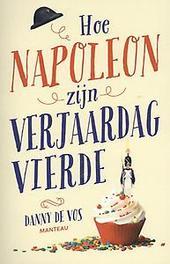 Hoe Napoleon zijn verjaardag vierde Danny de Vos, Paperback