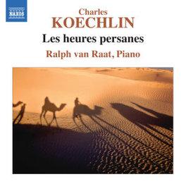 LES HEURES PERSANES OP.65 RALPH VAN RAAT A. KOECHLIN, CD
