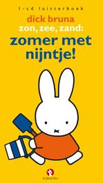 Zon, zee, zand: zomer met nijntje! .. MET NIJNTHE // DICK BRUNA Audio CD, Bruna, Dick, Audio Visuele Media