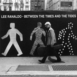 BETWEEN THE TIMES & THE.. .. TIDES LEE RANALDO, CD