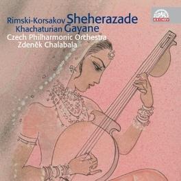 SHEHERAZADE/GAYANE CZECH PHILHARMONIC ORCHESTRA RIMSKY-KORSAKOV/KHACHATUR, CD