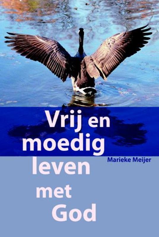 Vrij en moedig leven met God Meijer, Marieke, Paperback