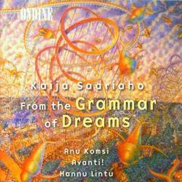 FROM THE GRAMMAR OF DREAM W/ANU KOMSI, PIA KOMSI, AVANTI!, HANNU LINTU-COND. K. SAARIAHO, CD