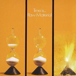 TIME IS... ORIG. ARTWORK/ORIG. 1971 RAW MATERIAL, CD
