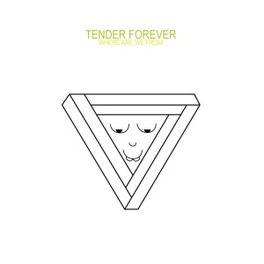 WHERE ARE WE FROM TENDER FOREVER, LP