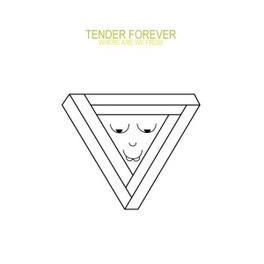 WHERE ARE WE FROM TENDER FOREVER, Vinyl LP