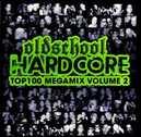 OLDSCHOOL HARDCORE TOP.. .. 100 MEGAMIX VOLUME 2