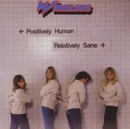 POSITIVELY HUMAN.. .. RELATIVELY SANE, 1979 ALBUM WIRELESS, CD