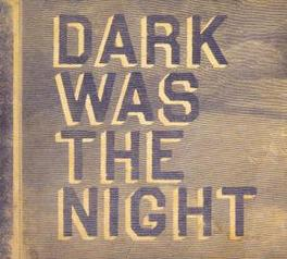 DARK WAS THE NIGHT (RED.. .. HOT COMP) Audio CD, V/A, CD