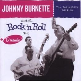 JOHNNY BURNETTE & THE.. .. ROCK 'N' ROLL TRIO + DREAMIN' JOHNNY BURNETTE, CD