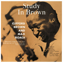 STUDY IN BROWN -HQ- 180GR.// WITH MAX ROACH BROWN, CLIFFORD -QUINTET-, LP