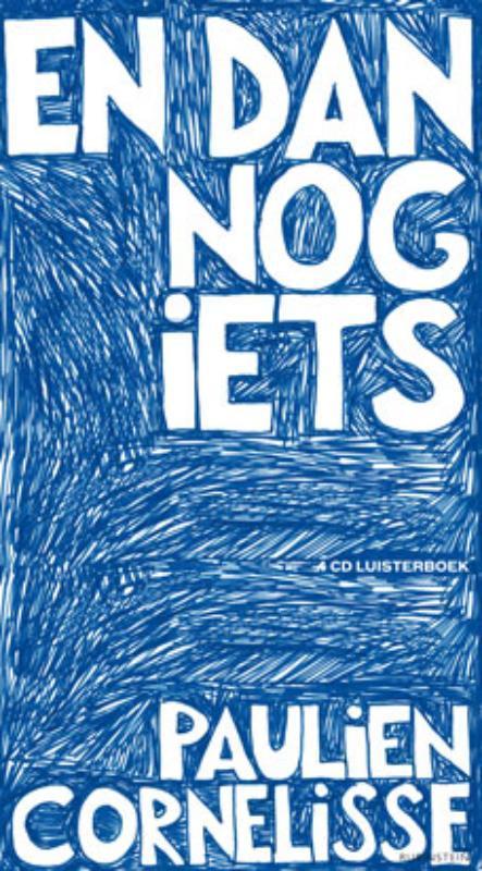 EN DAN NOG IETS  PAULIEN CORNELISSE luisterboek, Paulien Cornelisse, Audio Visuele Media