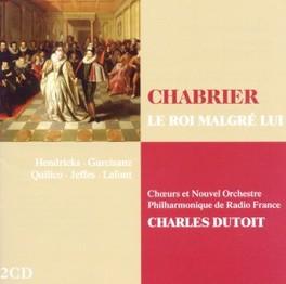 LE ROI MALGRE LUI CHARLES DUTOIT/RADIO FRANCE P.O. CHARLES DUTOIT, CD