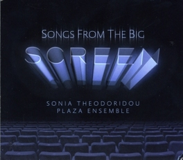 SONGS FROM THE BIG SCREEN W/PLAZA ENSEMBLE SONIA THEODORIDOU, CD
