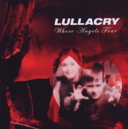 WHERE ANGELS FEAR IMPRESSIVE FEMALE-FRONTED METAL! LULLACRY, CD