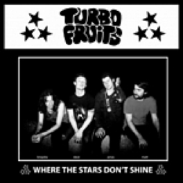 7-WHERE THE STARS DON'T.. .. SHINE/HUNGOVER TODAY // COLOR VINYL TURBO FRUITS, 12' Vinyl