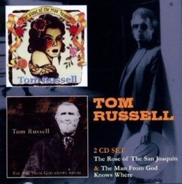 ROSE OF SAN JOAQUIN/MAN.. .. FROM GOD KNOWS WHERE TOM RUSSELL, CD