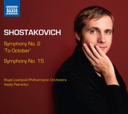 SYMPHONY NO.2 & 15 ROYAL LIVERPOOL ORCHESTRA/VASILY PETRENKO D. SHOSTAKOVICH, CD