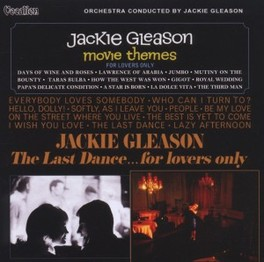 MOVIE THEMES FOR LOVERS.. .. ONLY & THE LAST DANCE FOR LOVERS ONLY JACKIE GLEASON, CD