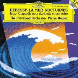 LA MER CLEVELAND ORCHESTRA/BOULEZ Audio CD, C. DEBUSSY, CD