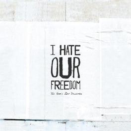 THIS YEAR'S BEST DISASTER I HATE OUR FREEDOM, CD