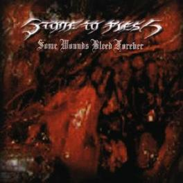 SOME WOUNDS BLEED FOREVER Audio CD, STONE TO FLESH, CD