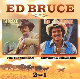 TENNESSEAN / COWBOYS.. .. AND DREAMERS, 1977 & 1978 ALBUMS Audio CD, ED BRUCE, CD