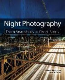 Night Photography From Snapshots to Great Shots, Gabriel Biderman, Paperback