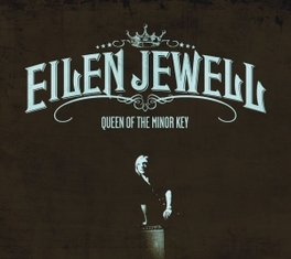 QUEEN OF THE MINOR KEY W/DOWNLOAD CODE EILEN JEWELL, LP