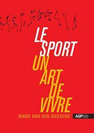 Le sport un art de vivre Van den Bossche, Marc, onb.uitv.