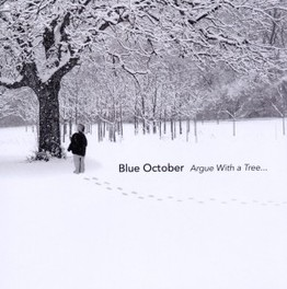 ARGUE WITH A TREE BLUE OCTOBER, CD