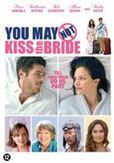 You may not kiss the bride,...