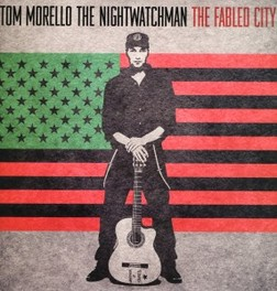 FABLED CITY -HQ- * TOM MORELLO OF RAGE AGAINST THE MACHINE & AUDIOSLAVE NIGHTWATCHMAN, Vinyl LP