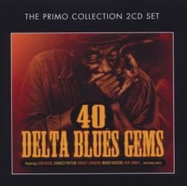 40 DELTA BLUES GEMS W/ GUS CANNON, BO CARTER, CHARLEY PATTON, KID BAILEY V/A, CD