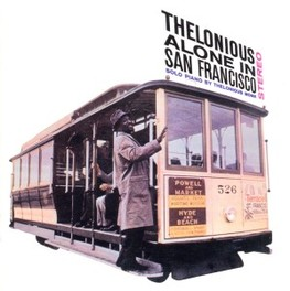 THELONIOUS ALONE IN SAN.. .. FRANSISCO THELONIOUS MONK, CD