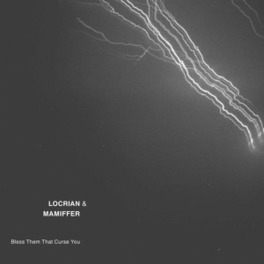 BLESS THEM THAT CURSE YOU LOCRIAN & MAMIFFER, CD