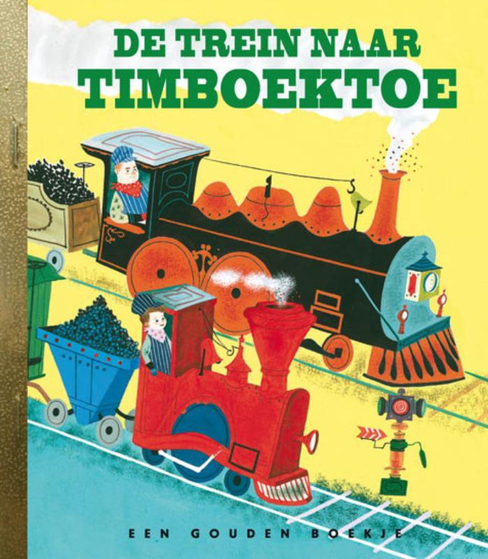 De trein naar Timboektoe MARGARET WISE BROWN // GOUDEN BOEKJES SERIE Gouden Boekje, KINDERBOEKEN, Hardcover