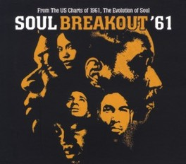 SOUL BREAKOUT '61 FROM THE US CHARTS OF 1961, THE EVOLUTION OF SOUL V/A, CD