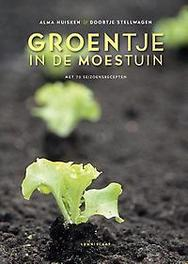 Groentje in de moestuin met 70 seizoensrecepten, Huisken, Alma, Paperback