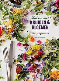 Koken met kruiden & bloemen zaai, oogst en eet, Pip Mccormac, Hardcover