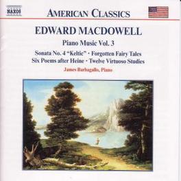 PIANO WORKS VOL.3 JAMES BARBAGALLO E. MACDOWELL, CD