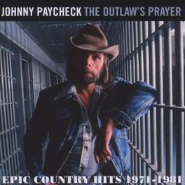 OUTLAWS PRAYER EPIC COUNTRY HITS 1971-1981 JOHNNY PAYCHECK, CD