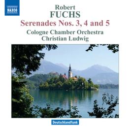 SERENADES NO.3-5 COLOGNE CHAMBER ORCHESTRA/CHRISTIAN LUDWIG R. FUCHS, CD
