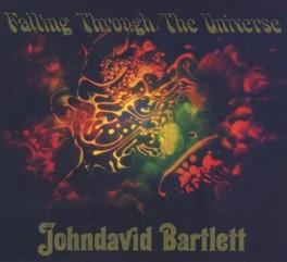 FALLING THROUGH THE.. .. UNIVERSE, 20 PREVIOUSLY UNRELEASED TRACKS JOHNDAVID BARTLETT, CD
