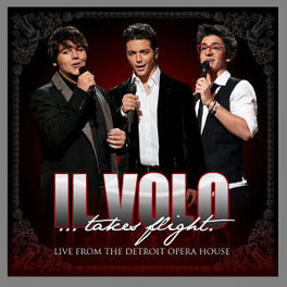 TAKES FLIGHT -LIVE- LIVE FROM THE DETROIT OPERA HOUSE IL VOLO, CD