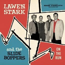 ON THE RUN & THE SLIDE BOPPERS LAWEN STARK, CD