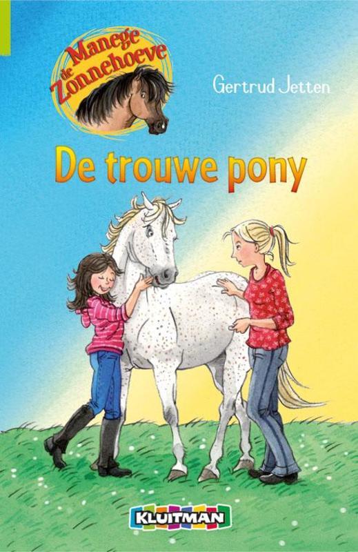 De trouwe pony de trouwe pony, Gertrud Jetten, Hardcover