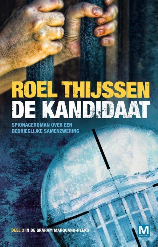 De kandidaat spionageroman over een bedrieglijke samenzwering, Thijssen, Roel, Paperback